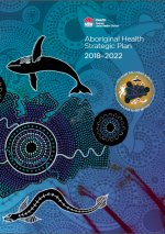 Aboriginal Health Strategic Plan 2018-2022