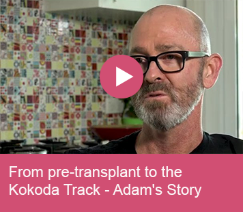 From pre-transplant to the Kokoda Track - Adam's Story