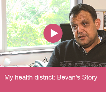 My health district: Bevan's Story