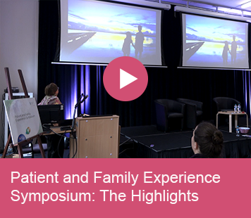 Patient and Family Experience Symposium: The Highlights